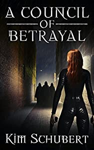 A Council of Betrayal (The Succubus Executioner, #4)