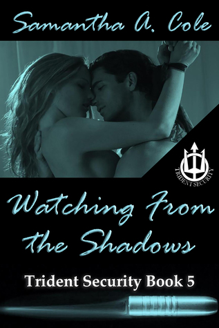 Watching from the Shadows by Samantha A. Cole