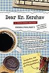 Dear Mr. Kershaw by Derek Philpott