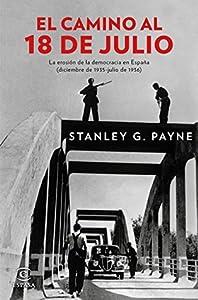 El camino al 18 de julio: La erosión de la democracia en España (diciembre de 1935 - julio de 1936)
