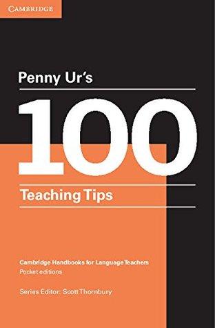 Penny Ur's 100 Teaching Tips Kindle eBook by Penny Ur