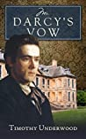 Mr. Darcy's Vow: A Pride and Prejudice Story