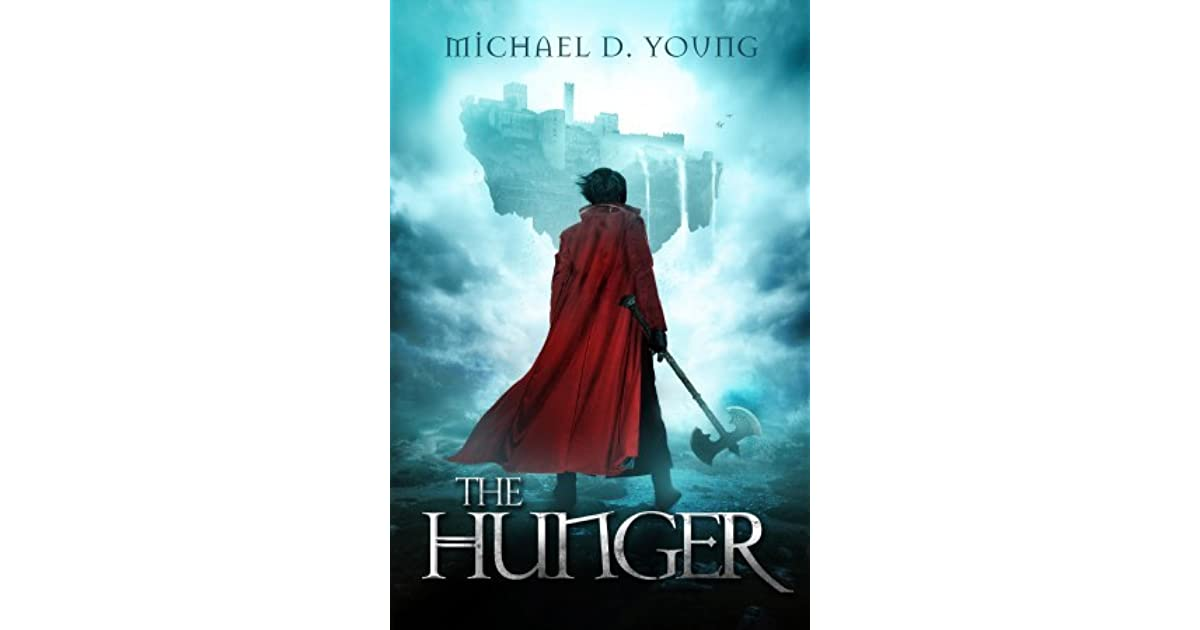The Hunger by Michael D  Young