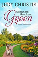 Goodness Gracious Green (The Green Series Book 2)