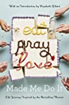 Eat Pray Love Made Me Do It: Life Journeys Inspired by the Bestselling Memoir audiobook download free
