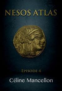 Nesos Atlas - L'empire perdu des rois - Episode 4