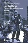 Jean-Paul Sartre: Tarihin Sorumluluğunu Almak