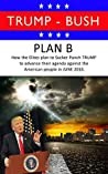 TRUMP - BUSH: PLAN B - How the Elites plan to Sucker Punch TRUMP to advance their agenda against the American people in June 2016