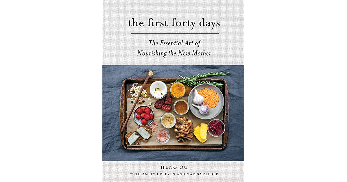 The first forty days the essential art of nourishing the new mother the first forty days the essential art of nourishing the new mother by heng ou forumfinder Images