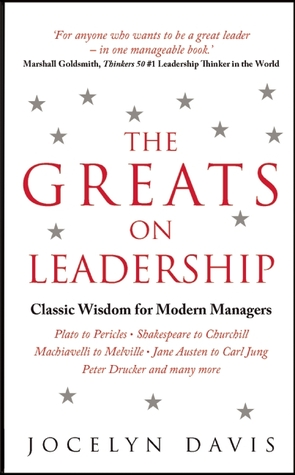 The Greats on Leadership: Classic Wisdom for Modern Managers