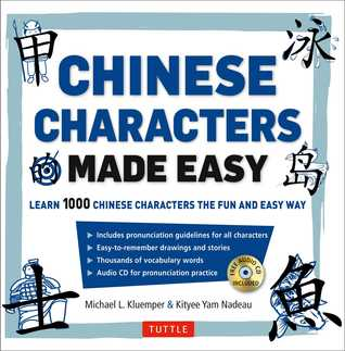 Mandarin Chinese Characters Made Easy Hsk Levels 1 3 Learn 1 000 Chinese Characters The Easy Way By Michael L Kluemper