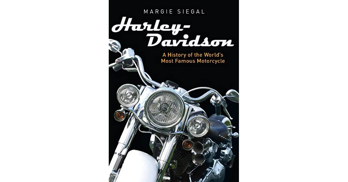 Harley-Davidson: A History of the World's Most Famous