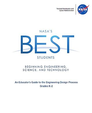 NASA's Best Students : Grades K-2: Beginning Engineering, Science and Technology
