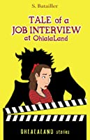 Tale of a Job Interview at OhlalaLand (OhlalaLand Stories #1)
