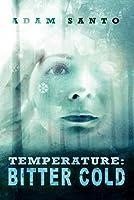 Temperature: Bitter Cold (Temperature Trilogy Book 2)