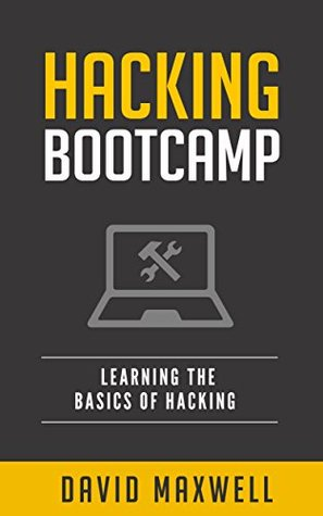 Hacking: Bootcamp - How to Hack Computers, Basic Security and Penetration Testing (Hacking The Common Core)