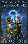 Rise of the Archmage (Deathsworn Arc, #4)