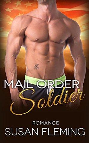 ROMANCE: Mail Order Soldier (Western Historical Alpha Male Bride Romance) (Montana Cowboy Mail Order Bride Romance)