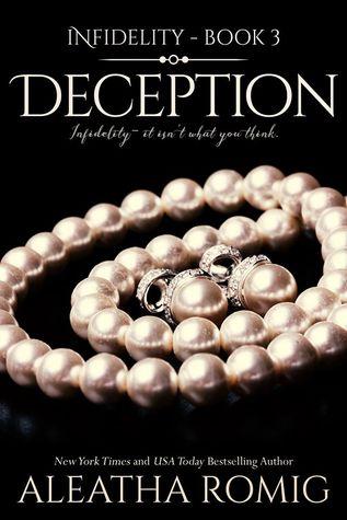 Deception (Infidelity, #3) by Aleatha Romig