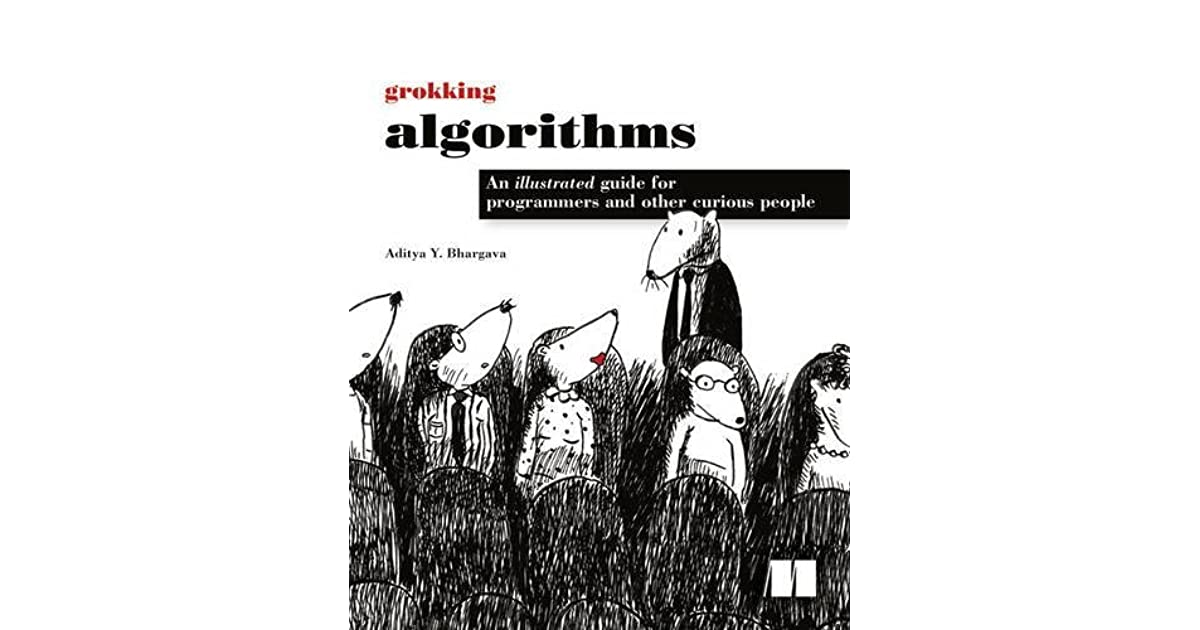 Grokking Algorithms An Illustrated Guide For Programmers and Other