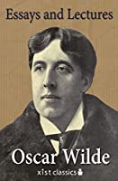 oscar wilde s essays and lectures by oscar wilde essays and lectures xist classics