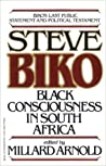 The Testimony Of Steve Biko: Black Consciousness in South Africa