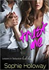 Trust Me (Lessons in Seduction, #3)