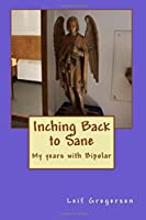Inching Back to Sane: My Years with Bipolar