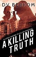 A Killing Truth: A Leine Basso Thriller Prequel (Leine Basso, #0.5)