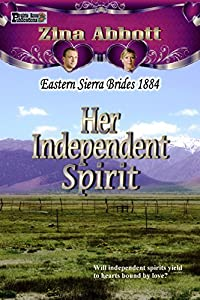 Her Independent Spirit (Eastern Sierra Brides 1884, #3)