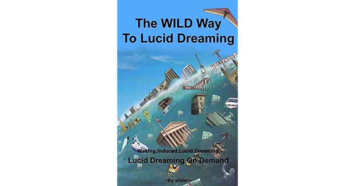 lucid dreaming how to wild