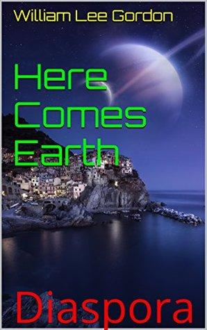 Diaspora (Here Comes Earth #3)