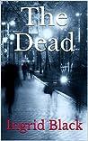 The Dead  (The Saxon & Fitzgerald Mysteries, #1)