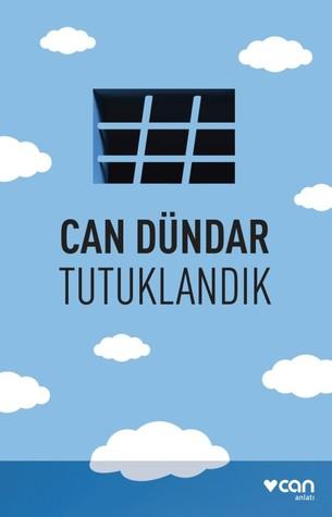 Tutuklandık by Can Dündar