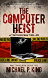 The Computer Heist (The Travelers #2)