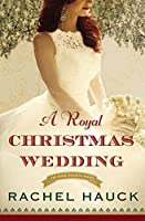 A Royal Christmas Wedding (Royal Wedding #4)