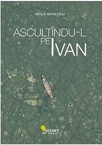 Ascultându-l pe Ivan