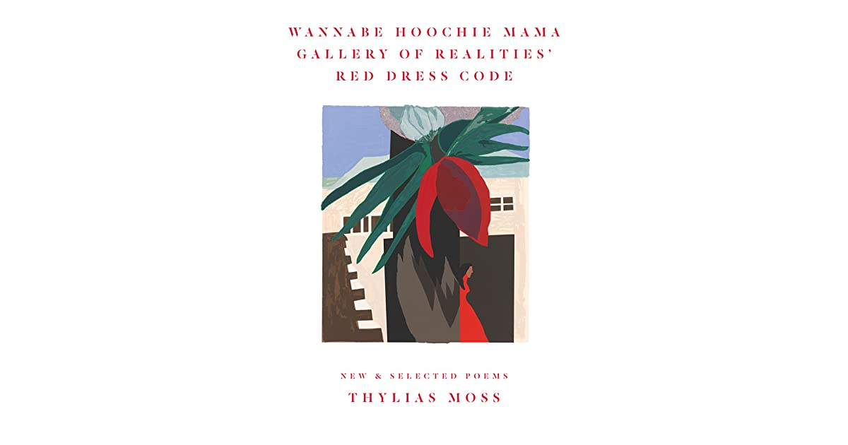 Wannabe Hoochie Mama Gallery Of Realities Red Dress Code New And Selected Poems By Thylias Moss A female who dresses scantily or in a revealing fashion. wannabe hoochie mama gallery of