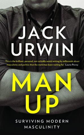 Man Up: Surviving Modern Masculinity