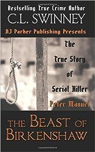 The Beast of Birkenshaw: The True Story of Serial Killer Peter Manuel