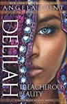 Delilah: Treacherous Beauty (Dangerous Beauty, #3)