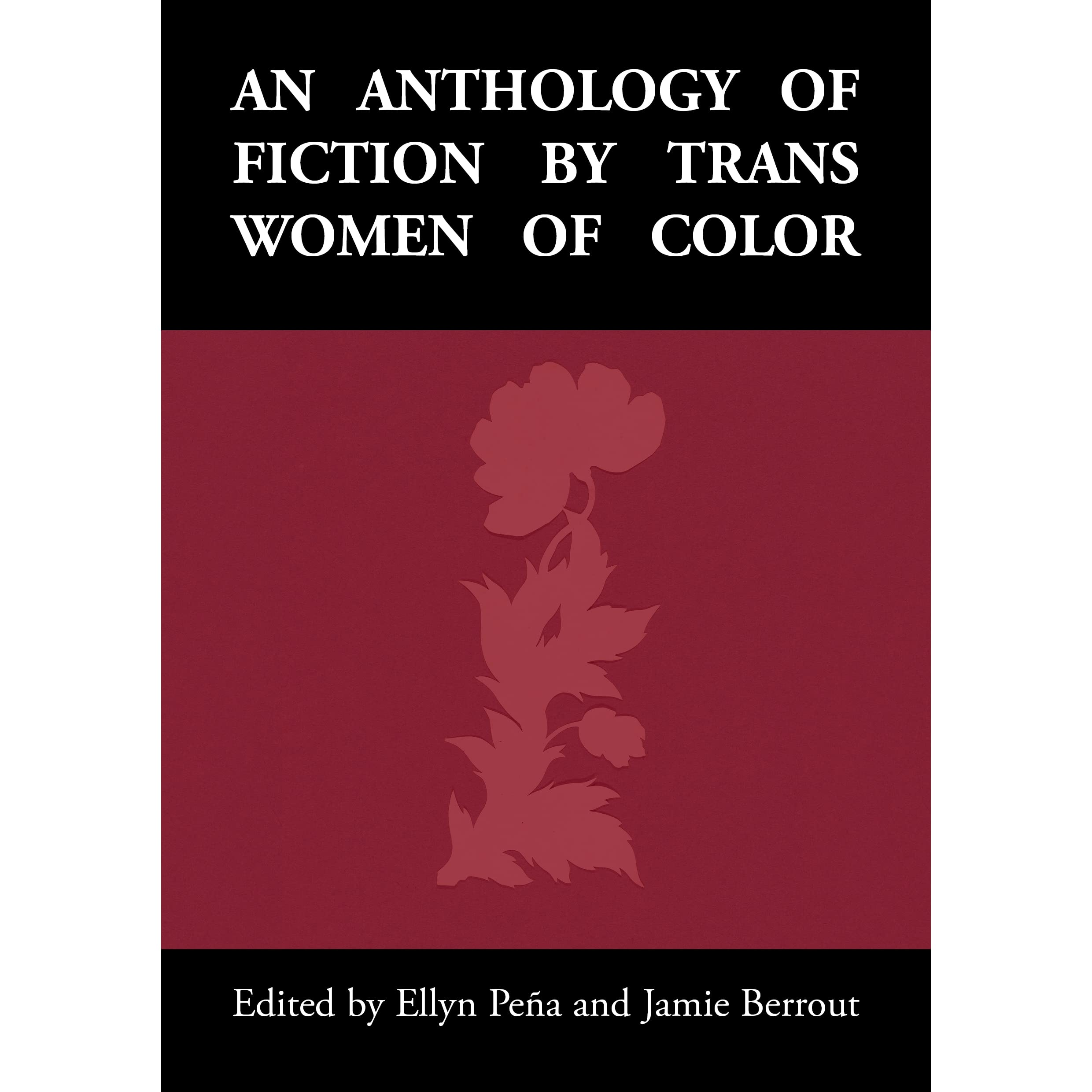 Literature Fiction: An Anthology Of Fiction By Trans Women Of Color By Ellyn