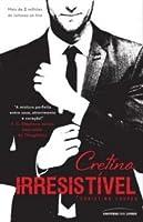 Cretino Irresistível (Beautiful Bastard, #1)