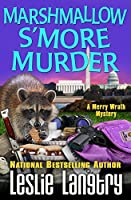 Marshmallow S'More Murder (Merry Wrath Mysteries Book 3)