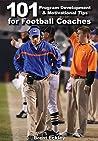 101 Program Development and Motivational Tips for Football Coaches