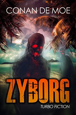 Zyborg: Turbo Fiction (Turbo Fiction Compilation Book 3)