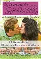 Summer in Snow Valley (Snow Valley Romance Anthologies)