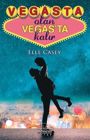 Vegas'ta Olan Vegasta Kalır by Elle Casey