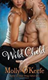 Wild Child by Molly O'Keefe