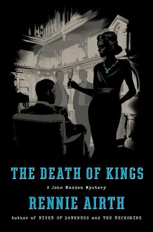 The Death of Kings (John Madden #5 - Rennie Airth